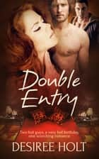 Double Entry ebook by Desiree Holt