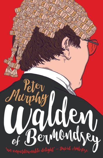 Judge Walden of Bermondsey - Funny stories of the British courtroom ebook by Peter Murphy