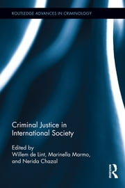 Criminal Justice in International Society ebook by Willem de Lint,Marinella Marmo,Nerida Chazal