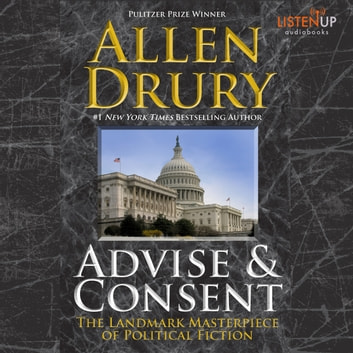 Advise and Consent audiobook by Allen Drury