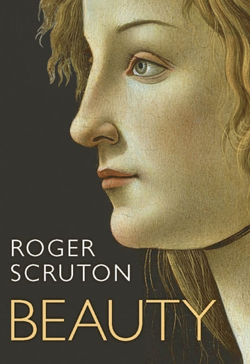 Beauty: A Very Short Introduction ebook by Roger Scruton
