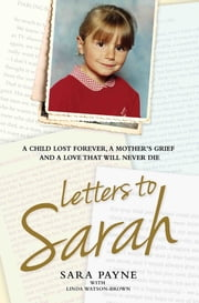 Letters to Sarah - A Child Lost Forever, A Mother\