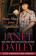 Boss Man from Ogallala ebook by Janet Dailey