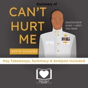 Summary of Can't Hurt Me by David Goggins audiobook by Best Self Audio