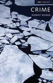 Crime, The Mystery of the Common-Sense Concept ebook by Robert Reiner