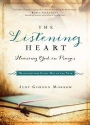 The Listening Heart - Hearing God in Prayer ebook by Judy Gordon Morrow