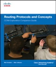 Routing Protocols and Concepts, CCNA Exploration Companion Guide ebook by Rick Graziani,Allan Johnson