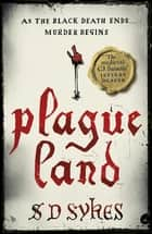 Plague Land - Oswald de Lacy Book 1 eBook by S D Sykes