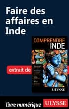 Faire des affaires en Inde ebook by Mathieu Boisvert