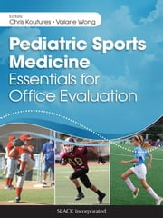 Pediatric Sports Medicine: Essentials for Office Evaluation ebook by Koutures, Chris