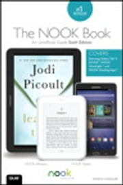 The NOOK Book - An Unofficial Guide: Everything You Need to Know about the Samsung Galaxy Tab 4 NOOK, NOOK GlowLight, and NOOK Reading Apps ebook by Patrick Kanouse
