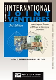 Short Course in International Joint Ventures, 3rd: How to Negotiate, Establish and Manage an International Joint Venture ebook by Gutterman, Alan S.