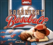 Goodnight Baseball ebook by Michael Dahl,Christina E. Forshay