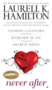 Never After ebook by Laurell K. Hamilton,Yasmine Galenorn,Marjorie M. Liu,Sharon Shinn