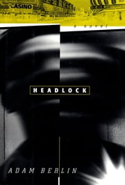 Headlock ebook by Adam Berlin