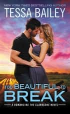 Too Beautiful to Break ebook by