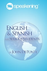 Speakening: English and Spanish for Serious Students ebook by John DePonte