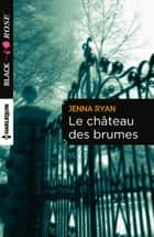 Le château des brumes ebook by Jenna Ryan