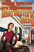 Beast Master's Quest ebook by Andre Norton,Lyn McConchie