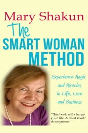 The Smart Woman Method ebook by Mary Shakun