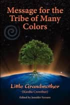 Message for the Tribe of Many Colors ebook by