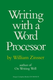 Writing with a Word Processor ebook by William Zinsser