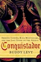 Conquistador ebook by Buddy Levy