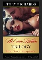 The Evans Brothers Trilogy ebook by Tory Richards