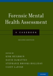 Forensic Mental Health Assessment: A Casebook ebook by Kirk Heilbrun,David DeMatteo,Stephanie Brooks Holliday,LaDuke