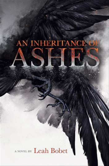 An Inheritance of Ashes - A Novel ebook by Leah Bobet