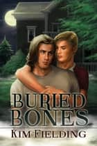 Buried Bones ebook by Kim Fielding