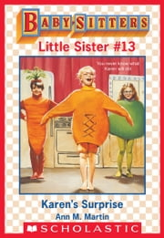 Karen's Surprise (Baby-Sitters Little Sister #13) ebook by Ann M. Martin