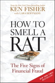 How to Smell a Rat - The Five Signs of Financial Fraud ebook by Kenneth L. Fisher,Lara Hoffmans