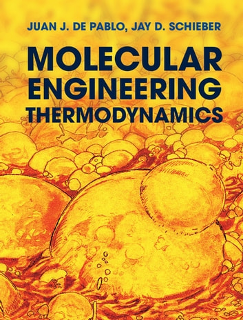 Molecular engineering thermodynamics ebook by juan j de pablo molecular engineering thermodynamics ebook by juan j de pablojay d schieber fandeluxe Choice Image