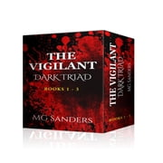 The Vigilant - Dark Triad - The Vigilant Serial ebook by Marlayna Glynn, MG Sanders