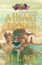 A Heart Divided ebook by Al Lacy