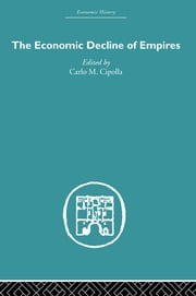 The Economic Decline of Empires ebook by Carlo M. Cipolla
