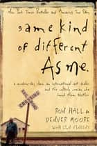 Same Kind of Different As Me - A Modern-Day Slave, an International Art Dealer, and the Unlikely Woman Who Bound Them Together ebook by Ron Hall, Lynn Vincent