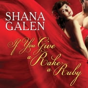 If You Give a Rake a Ruby audiobook by Shana Galen