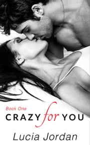 Crazy For You ebook by Lucia Jordan