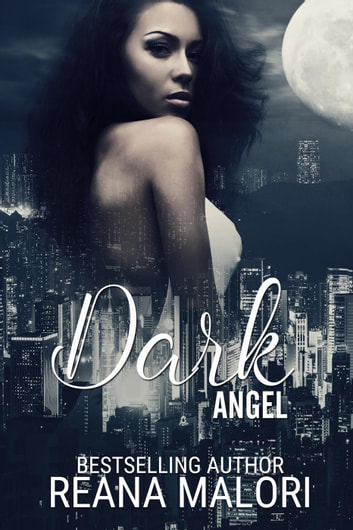 Dark Angel - Angel Hearts ebook by Reana Malori