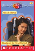 Claudia's Friendship Feud (The Baby-Sitters Club Friends Forever #4) eBook by Ann M. Martin