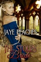 The Stolen Bride ebook by Jaye Peaches