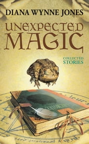 Unexpected Magic ebook by Diana Wynne Jones