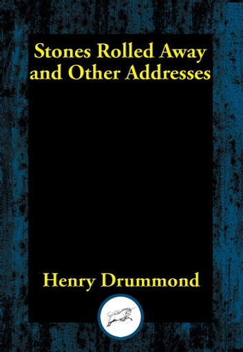 Stones Rolled Away and Other Addresses ebook by Henry Drummond