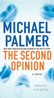 The Second Opinion ebook by Michael Palmer