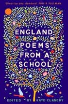 England - Poems from a School ebook by Kate Clanchy