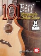 101 Easy Fingerstyle Guitar Solos ebook by Larry McCabe
