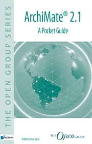 ArchiMate® 2.1 – A Pocket Guide ebook by Andrew Josey et al.