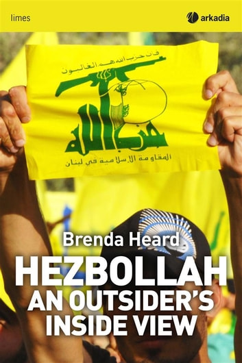 Hezbollah - An outsider's inside view ebook by Brenda Heard